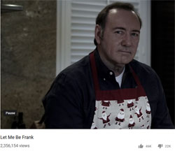 "Kevin Spacey, ""Let Me Be Frank"""