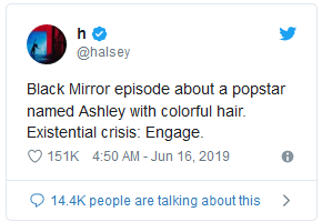 "Halsey: ""Black Mirror episode about a popstar named Ashley with colorful hair. Existential crisis: Engage."""